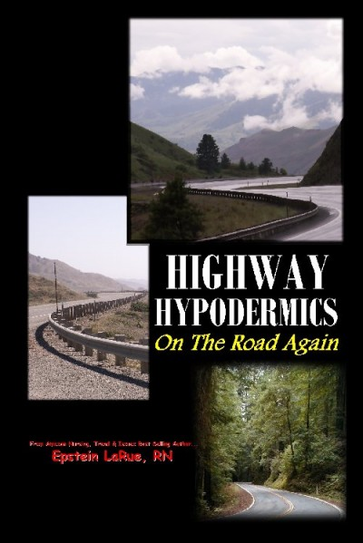 Highway Hypodermics: On The Road Again
