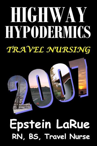 Highway Hypodermics Travel Nursing 2007 Epstein Larue